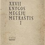 XXVII KNYGOS MĖGĖJŲ METRAŠTIS I